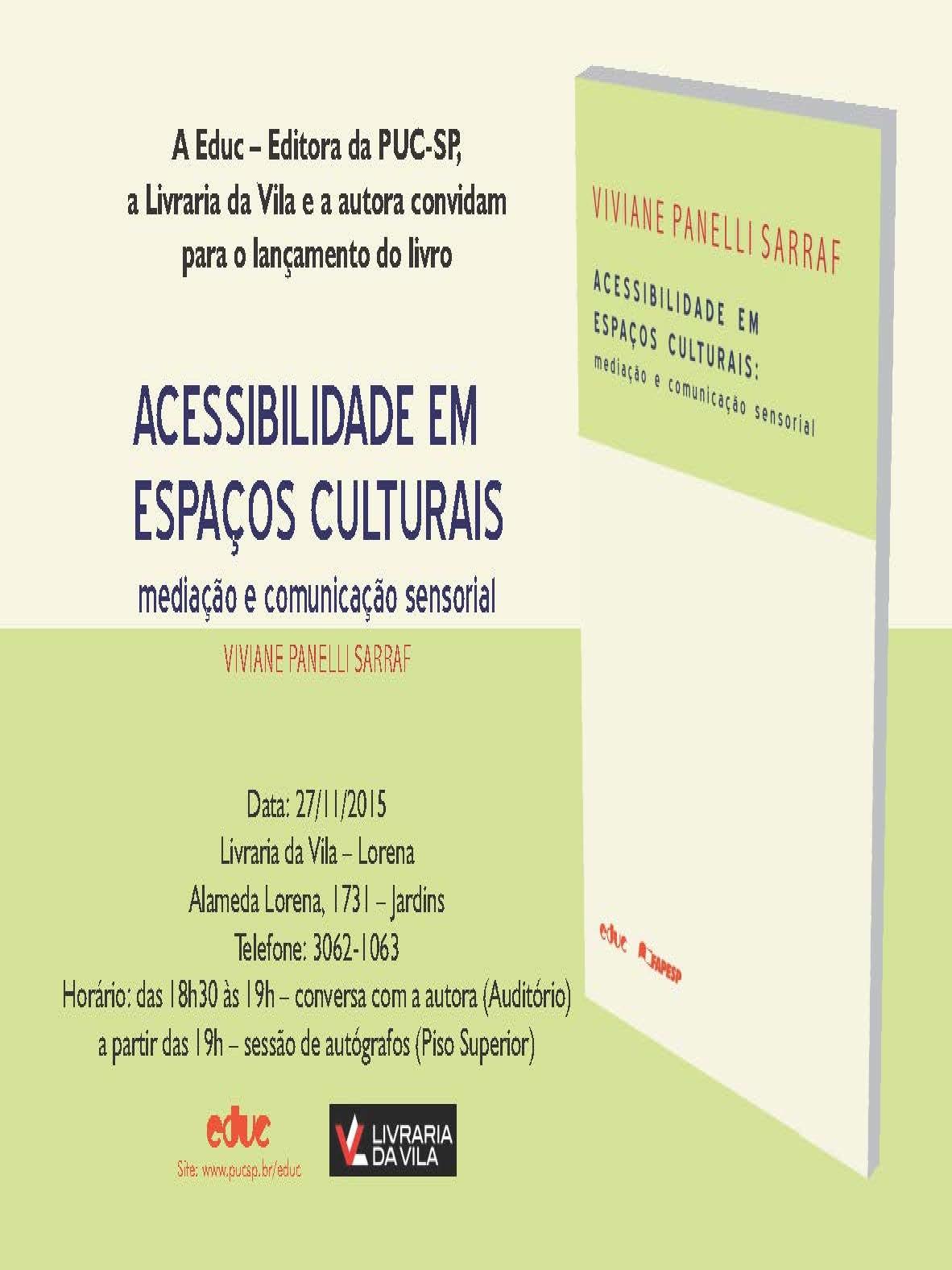 Imagem do convite do lançamento com as informações sobre o evento. Fundo verde claro, logotipo da editora Educ e da FAPESP na faixa inferior. Capa do livro Acessibilidade em Espaços Culturais a direita.